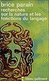 Recherches sur la nature et les fonctions du langage
