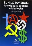 Hilo invisible,El: identidades políticas e ideologías