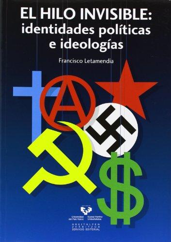 Hilo invisible,El: identidades políticas e ideologías por Francisco Letamendia