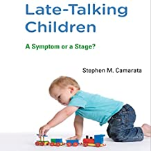 Late-Talking Children: A Symptom or a Stage?