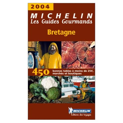Les Guides Gourmands : Bretagne 2004