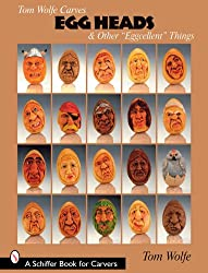 Tom Wolfe Carves Egg Heads & Other