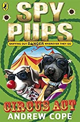 Spy Pups: Circus Act by Andrew Cope (2010-07-01)