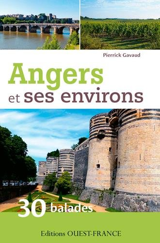 ANGERS ET SES ENVIRONS : 30 BALADES
