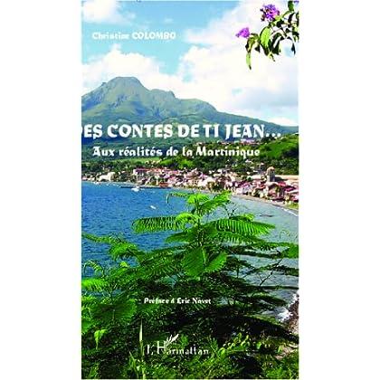 Des contes de Ti Jean...: Aux réalités de la Martinique