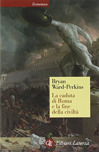 La caduta di Roma e la fine della civiltà