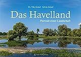 Das Havelland: Portrait einer Landschaft (Brandenburg im Bild) - Tilo Dr. Geisel, Sylvia Geisel
