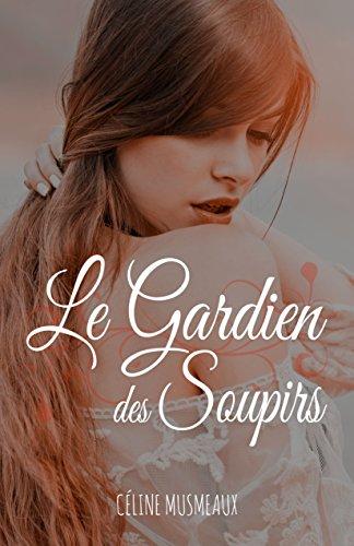Le Gardien des Soupirs par Céline Musmeaux