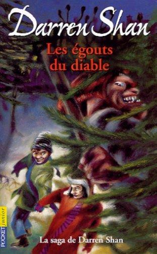 La Saga de Darren Shan, tome 3 : Les Egouts du diable