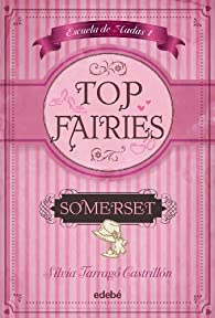TOP FAIRIES/Escuela de hadas I: Somerset par Sílvia Tarragó Castrillón