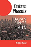 Front cover for the book Eastern Phoenix: Japan Since 1945 by Mikiso Hane