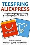 ALIEXPRESS TEESPRING BUNDLE (2 in 1 - 2016): Aliexpress Dropshipping Training & Teespring Facebook Domination (English Edition)