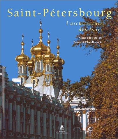 Saint-Pétersbourg : L'Architecture des tsars