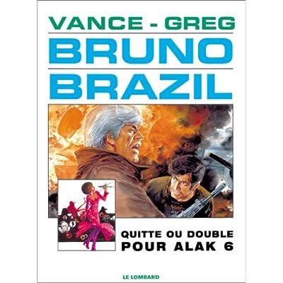 Bruno Brazil, tome 9 : Quitte ou double pour Alak 6