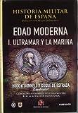Historia Militar de España: Edad Moderna. I. Ultramar y la Marina: 3