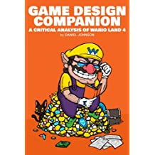 Game Design Companion: A Critical Analysis of Wario Land 4 (English Edition)