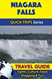 Niagara Falls Travel Guide (Quick Trips Series): Sights, Culture, Food, Shopping & Fun