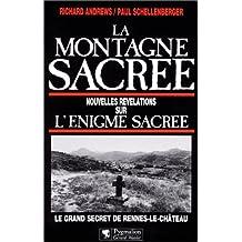 La Montagne sacrée : Nouvelles révélations sur l'énigme sacrée