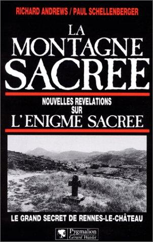 La Montagne sacre : Nouvelles rvlations sur l'nigme sacre