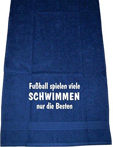 Fußball spielen viele, Schwimmen nur die Besten; Handtuch Sport, dunkelblau