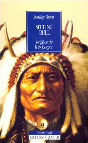 Sitting Bull, chef des Sioux hunkpapas : Biographie