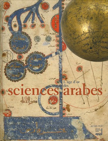 L'Age d'or des sciences arabes par Ahmed Djebbar