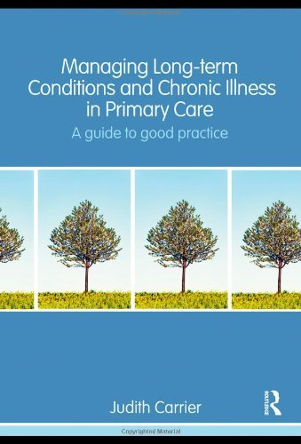 Managing Long-term Conditions and Chronic Illness in Primary Care: A Guide to Good Practice by Judith Carrier (17-Feb-2009) Paperback