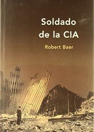 Soldado de la CIA par Robert Baer
