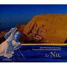 Le Nil : De la Méditerranée au lac Victoria, le voyage de Béatrice de Rochebouët