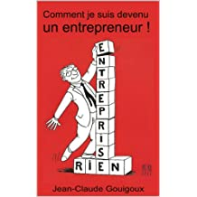 Comment je suis devenu un entrepreneur (French Edition)