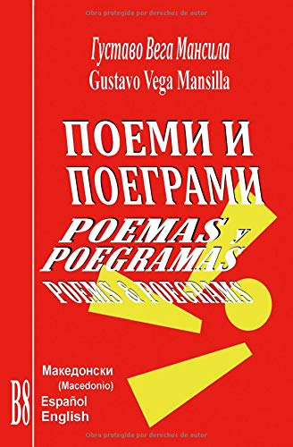 Poemas y poegramas: Poems and Poegrams (Spanish, English and Macedonian languages)