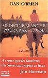 Médecine blanche pour Crazy Horse