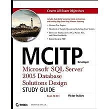 Mcitp Developer Microsoft SQL Server 2005 Database Solutions Design: Study Guide (70-441)