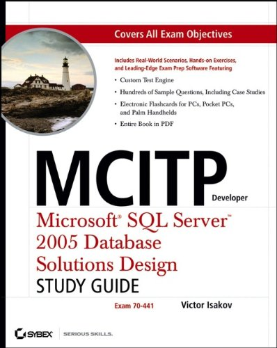 MCITP Developer: Microsoft SQL Server 2005 Database Solutions Design Study Guide (Exam 70-441) por Victor Isakov
