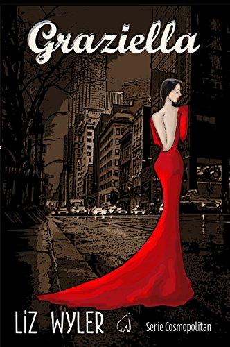 Graziella (Serie Cosmopolitan) por Liz Wyler