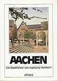 Aachen. Ein Stadtführer