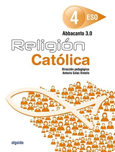 Religión Educación Secundaria Obligatoria. ABBACANTO 3.0. 4º ESO - 9788490676561