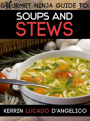 Soups and Stews (Gourmet Ninja Guides Book 3) (English ...