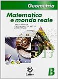 Matematica e mondo reale. Geometria B. Per la Scuola media. Con espansione online