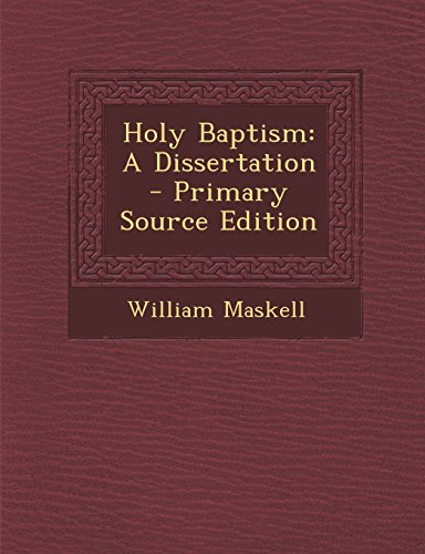 Holy Baptism: A Dissertation