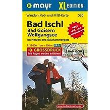 Bad Ischl - Bad Goisern - Wolfgangsee XL: Wander-, Rad- und Mountainbikekarte. GPS-genau. 1:25000 (Mayr Wanderkarten)