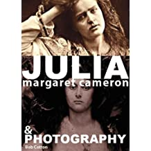 Julia Margaret Cameron and the Allure of Photography (Julia Margaret Cameron and Photography)