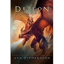 Dragon Bonds (Return of the Darkening) (Volume 3) by Ava Richardson (2016-07-12)