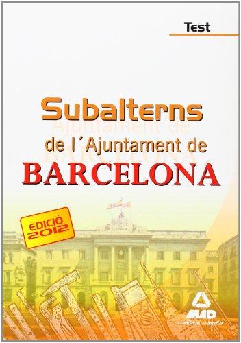 Test - Subalterns De L'ajuntament De Barcelona (Cataluña (mad))