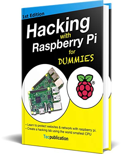 Hacking with raspberry pi for dummies (1) (English Edition)