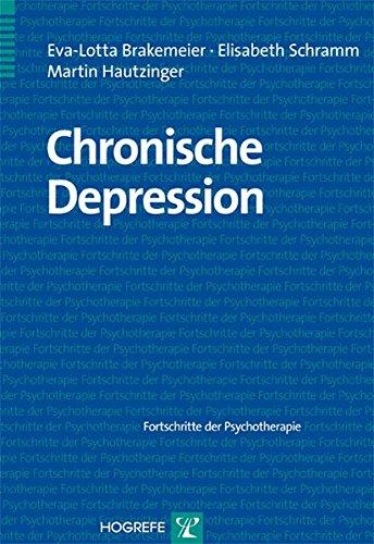 Chronische Depression (Fortschritte der Psychotherapie / Manuale für die Praxis)