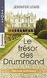 Le trésor des Drummond : Un homme à conquérir - Intenses retrouvailles - Par devoir, par amour... (Sagas)