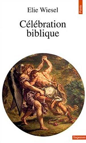 Célébration biblique par Elie Wiesel