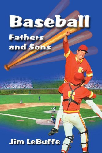 Baseball Fathers and Sons by Jim LeBuffe (2001-05-26)
