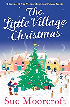 The Little Village Christmas by [Moorcroft, Sue]